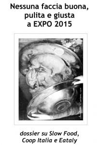 Nessuna faccia buona pulita giusta a Expo - 2014